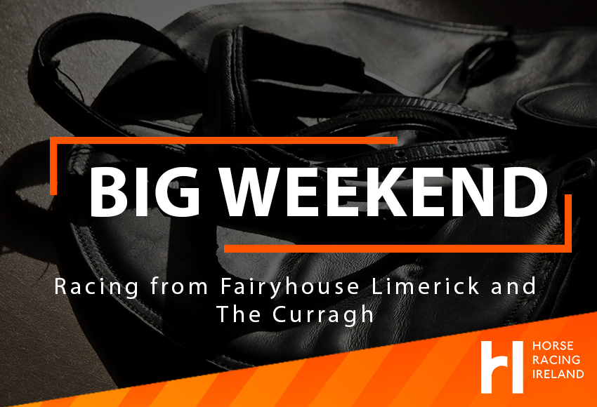 Big Weekend racing from Curragh Limerick and Fairyhouse